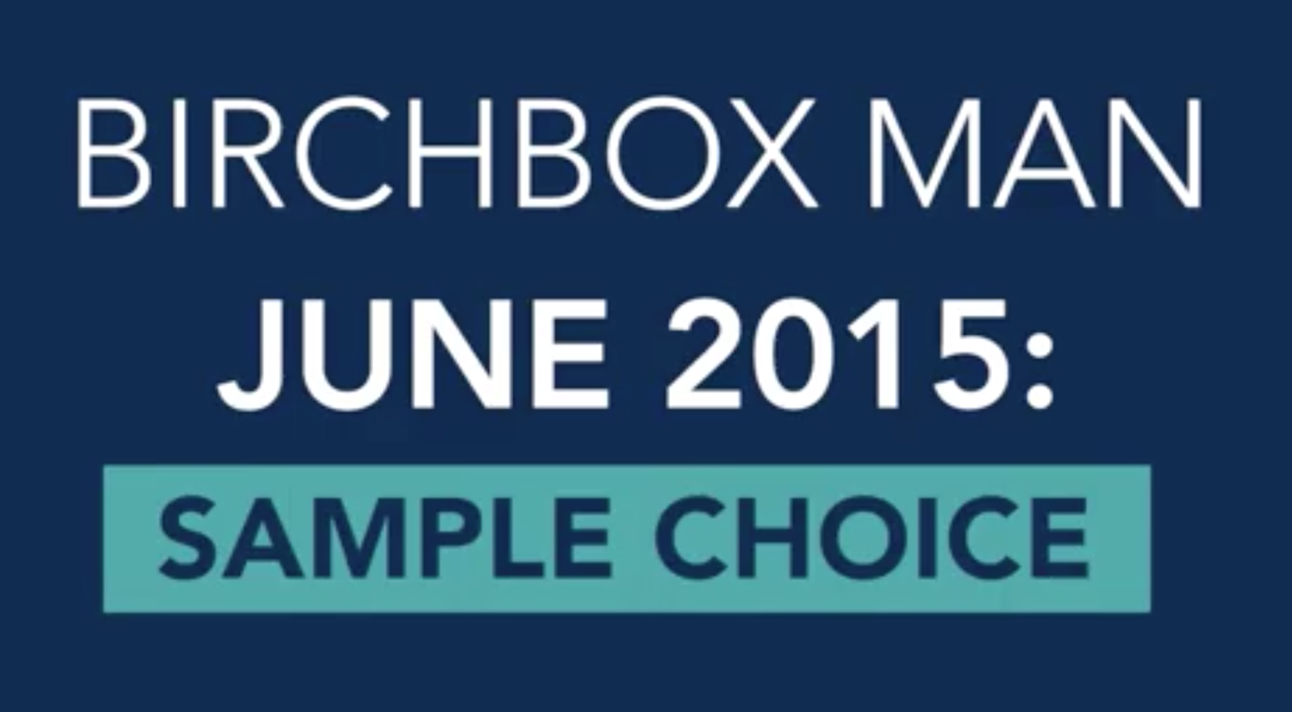 Birchbox Man June 2015 Sample Choice Revealed + Power Play