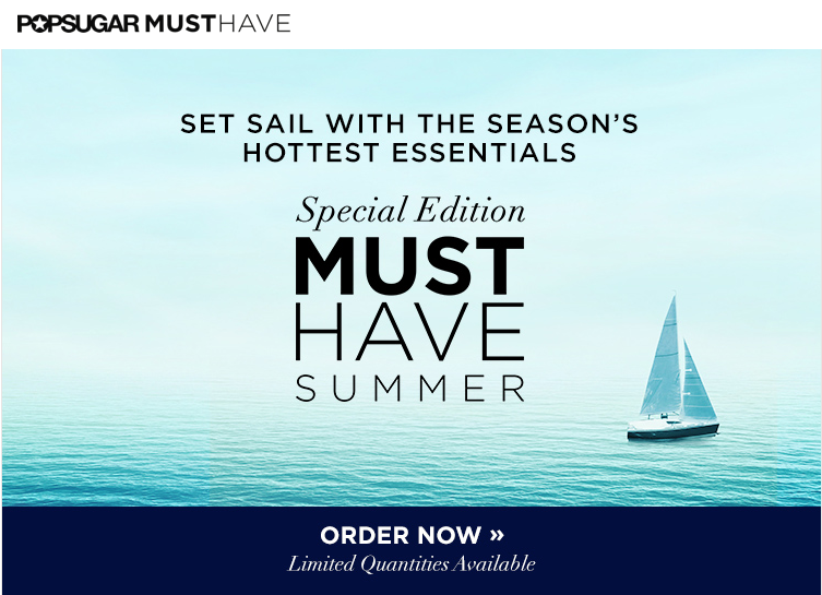 Popsugar Special Edition Summer 2015 Must Have Box Now On Sale!